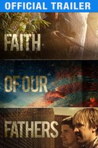 Faith of Our Fathers: Trailer