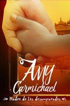 Amy Carmichael Madre de los desamparados