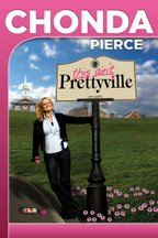 Chonda Pierce: This Ain't Prettyville