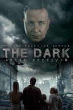 The Dark: Great Deceiver