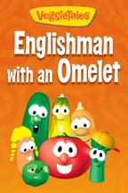 VeggieTales: Englishman with an Omelet