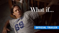 What If...: Trailer