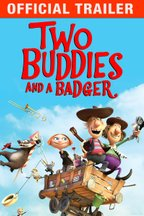 Two Buddies And a Badger: Trailer