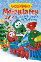 VeggieTales: Merry Larry and the True Light of Christmas