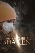 When the World is Shaken