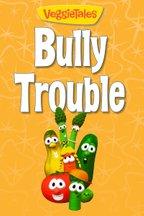 VeggieTales: Bully Trouble