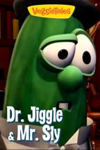 VeggieTales: Dr. Jiggle & Mr. Sly