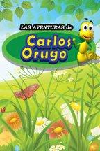 Las aventuras de Carlos Orugo
