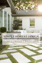 Simple.Honest.Design: Family Friendly Backyards