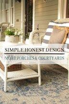 Simple.Honest.Design: More Porches & Courtyards