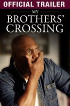 My Brothers' Crossing: Trailer