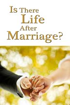 Is There Life After Marriage?