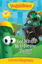 VeggieTales: God Wants Me To Forgive Them!?!
