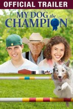 My Dog The Champion: Trailer