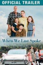 When We Last Spoke: Trailer