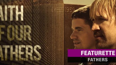 Faith of Our Fathers Featurette