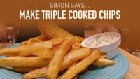 Make Triple Cooked Chips