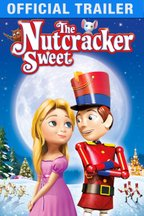 The Nutcracker Sweet: Trailer