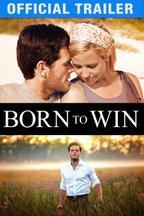 Born to Win: Trailer
