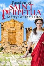 Passion Of Saint Perpetua: Martyr Of The Faith