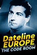 Dateline Europe: The Code Room