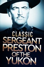 Classic Sergeant Preston of the Yukon