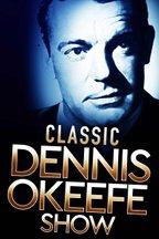 Classic Dennis O'Keefe Show