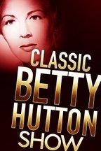 Classic Betty Hutton Show