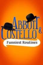 Abbott and Costello: Funniest Routines