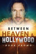 Between Heaven & Hollywood: Book Promo