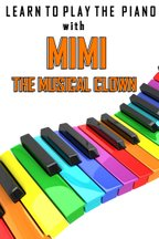 Learn To Play The Piano With Mimi The Musical Clown