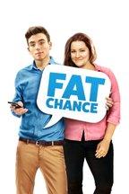 Fat Chance