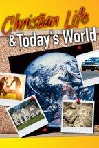 Christian Life & Today's World