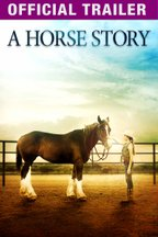 A Horse Story: Trailer