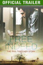 Free Indeed: The Phil Thatcher Story: Trailer