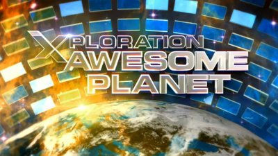 Xploration: Awesome Planet (Season 3)