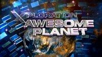 Xploration: Awesome Planet (Season 1)