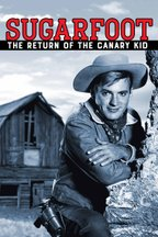 Sugarfoot: The Return of the Canary Kid