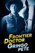 Frontier Doctor: Gringo Pete